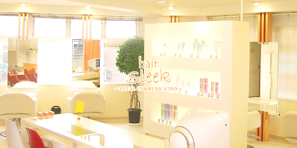 hair Sleek -Total Communication-